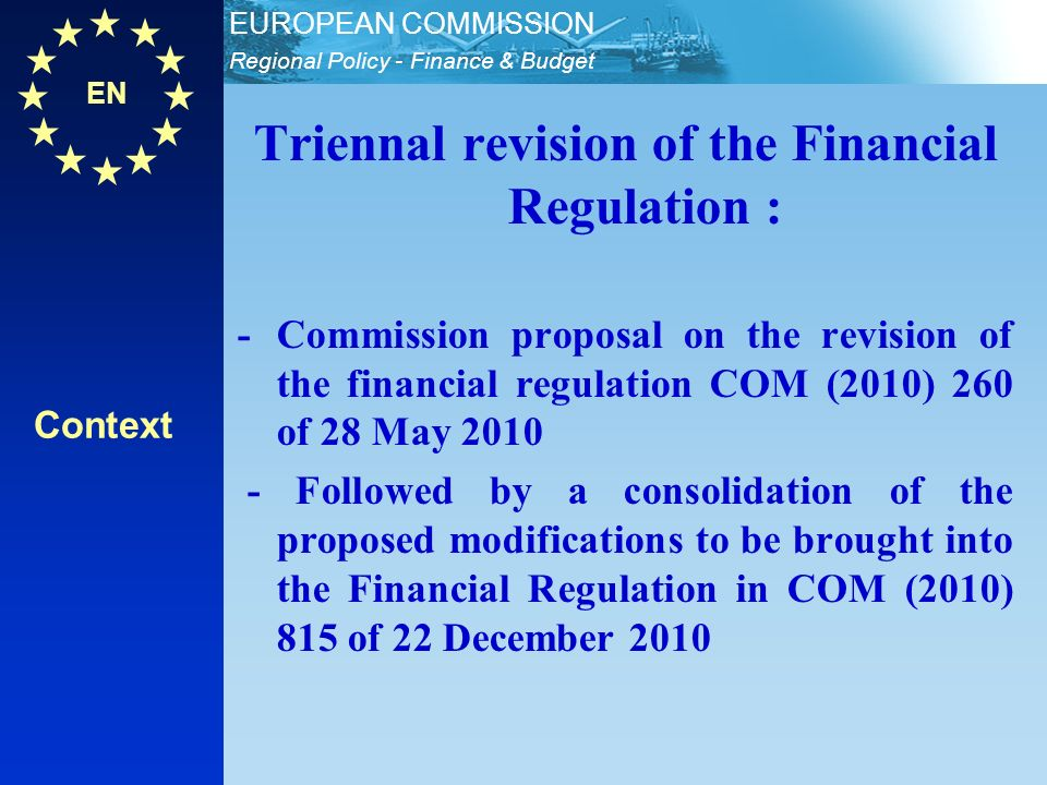 EN Regional Policy - Finance & Budget EUROPEAN COMMISSION Background of the changes affecting Cohesion policy Accountability of Member States will be reinforced in line with Art.