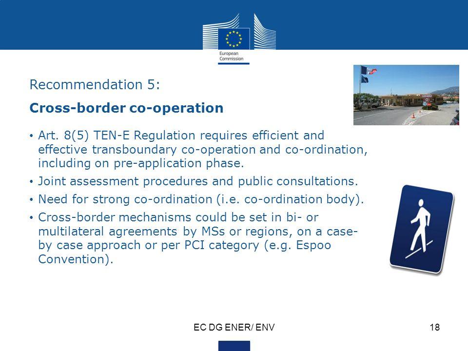 EC DG ENER/ ENV18 Recommendation 5: Cross-border co-operation Art.