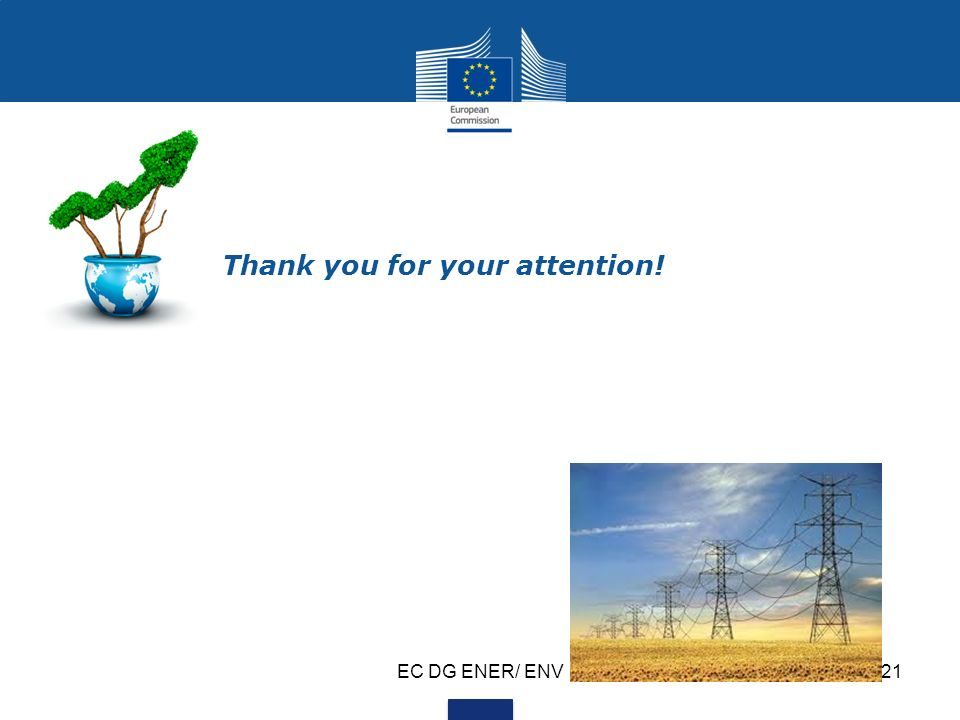 EC DG ENER/ ENV21 Thank you for your attention!