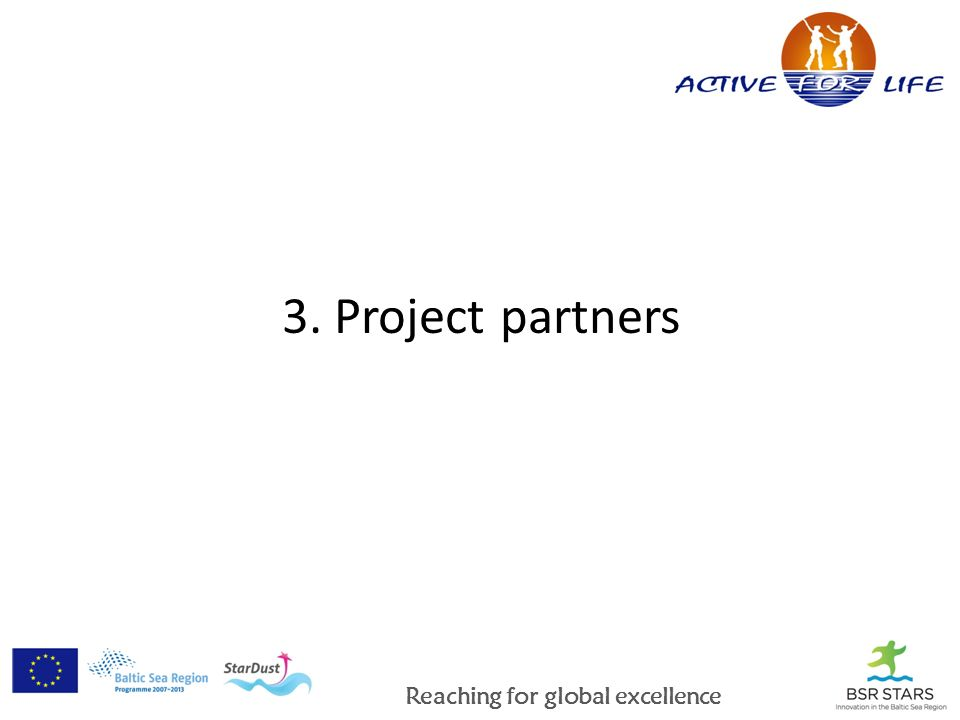 Reaching for global excellence 3. Project partners