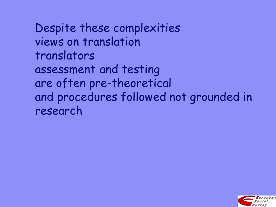 Despite these complexities views on translation translators assessment and testing are often pre-theoretical and procedures followed not grounded in r