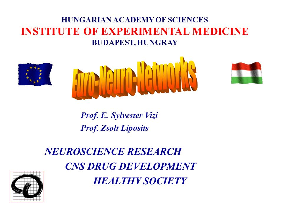 HUNGARIAN ACADEMY OF SCIENCES INSTITUTE OF EXPERIMENTAL MEDICINE BUDAPEST, HUNGRAY Prof.