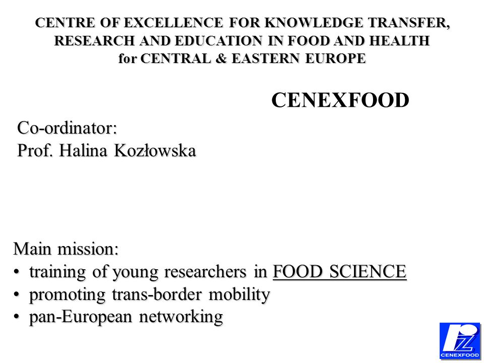 Main mission: training of young researchers in FOOD SCIENCE training of young researchers in FOOD SCIENCE promoting trans-border mobility promoting tr