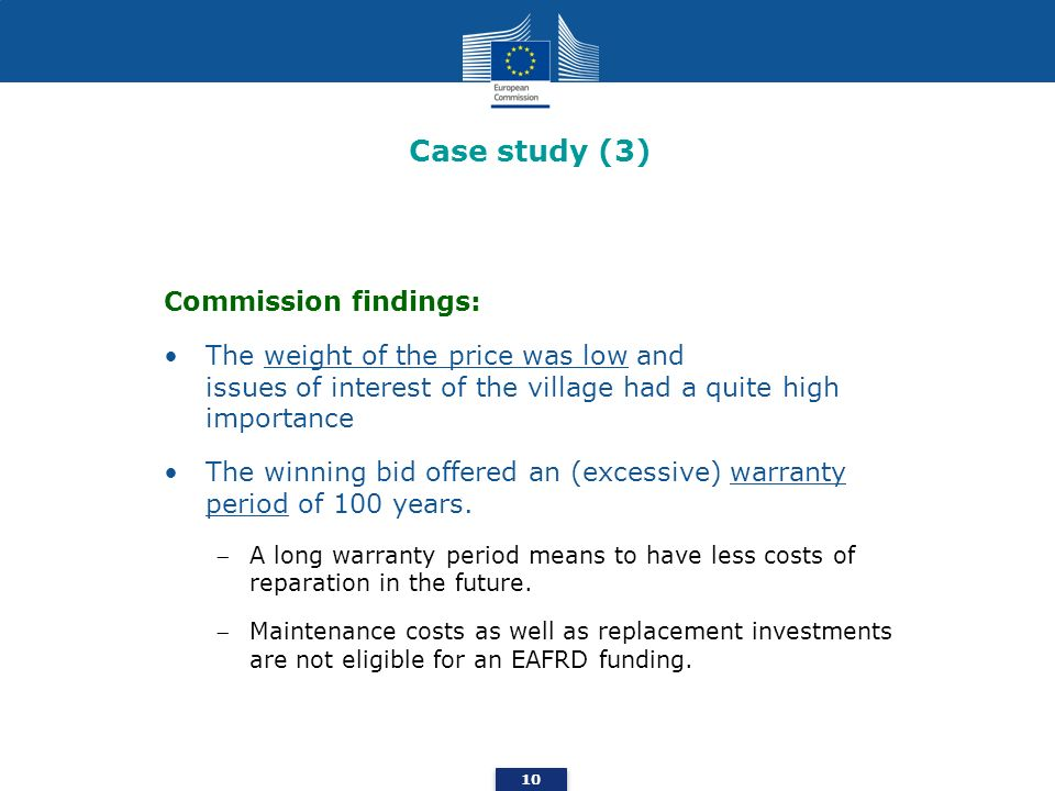 Case study (3) Commission findings: The weight of the price was low and issues of interest of the village had a quite high importance The winning bid