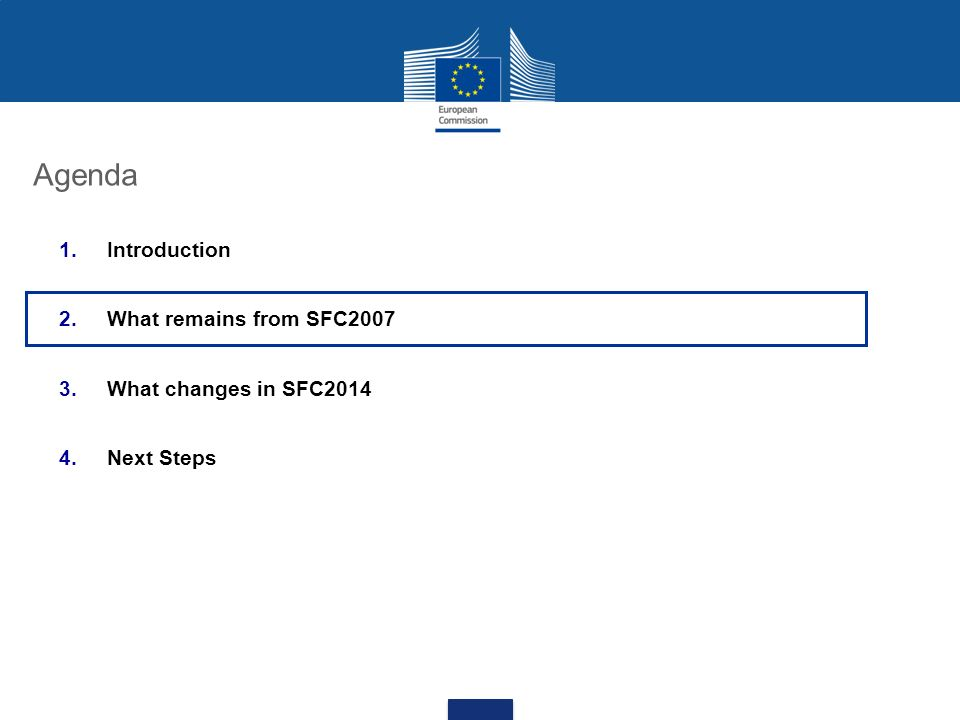 Agenda 1.Introduction 2.What remains from SFC2007 3.What changes in SFC2014 4.Next Steps