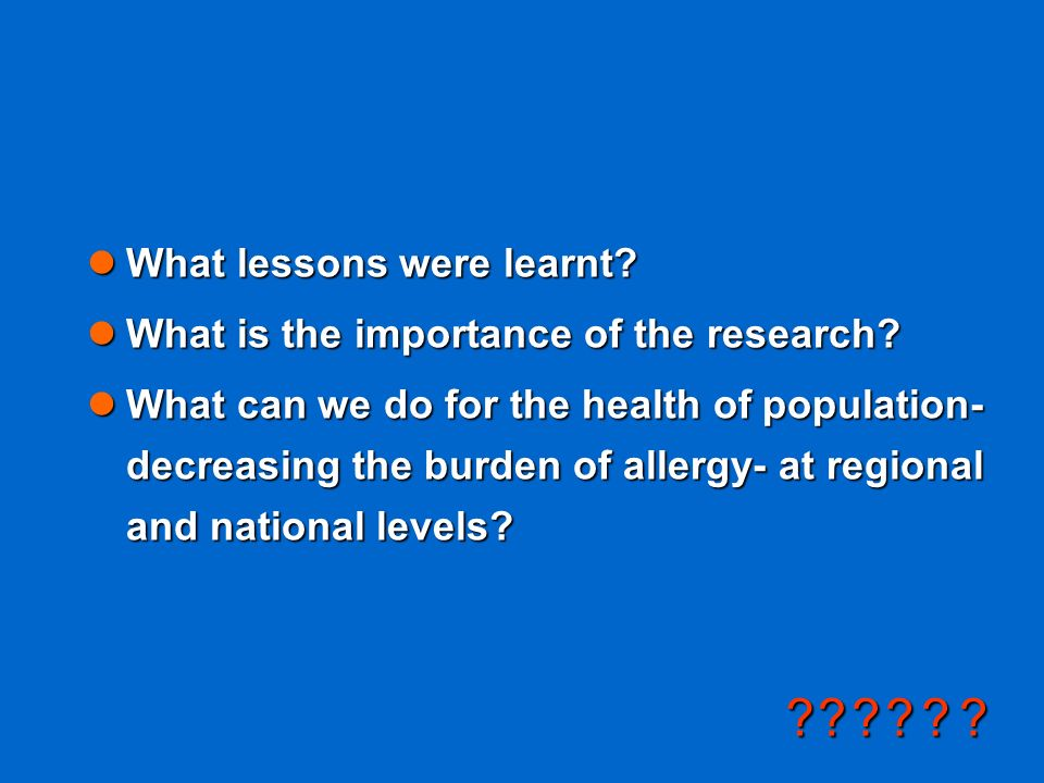 ?????? lWhat lessons were learnt? lWhat is the importance of the research? lWhat can we do for the health of population- decreasing the burden of alle