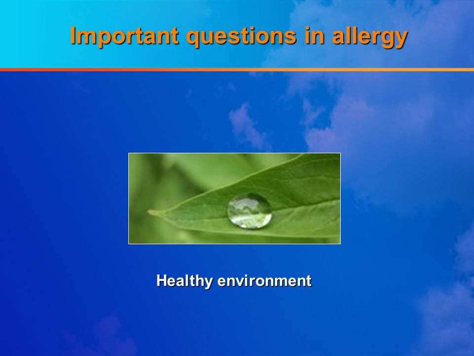 Healthy environment Important questions in allergy