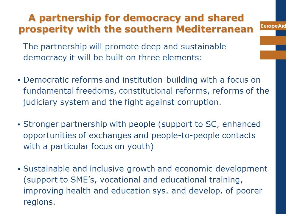 EuropeAid A partnership for democracy and shared prosperity with the southern Mediterranean The partnership will promote deep and sustainable democrac