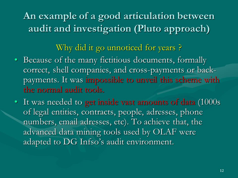 An example of a good articulation between audit and investigation (Pluto approach) Why did it go unnoticed for years .