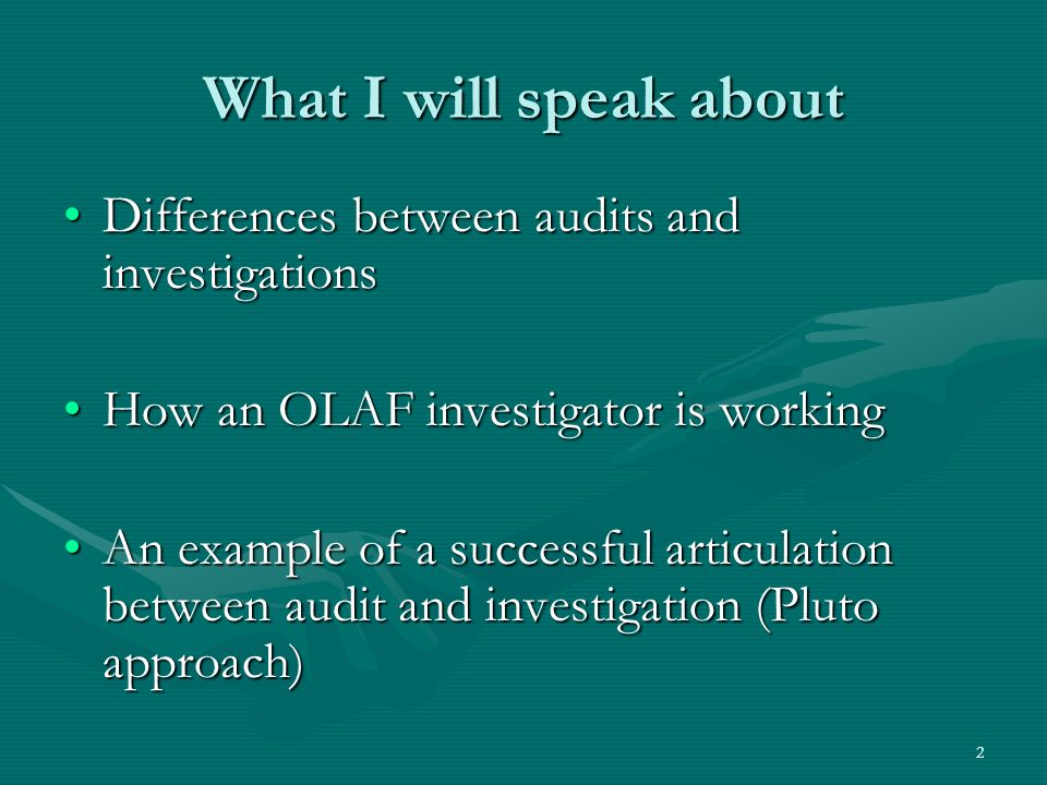 An example of a good articulation between audit and investigation (Pluto approach) « Pluto » is an intelligence database storing all information about the 15,000 beneficiaries and 5,000 research projects funded by DG Infso.