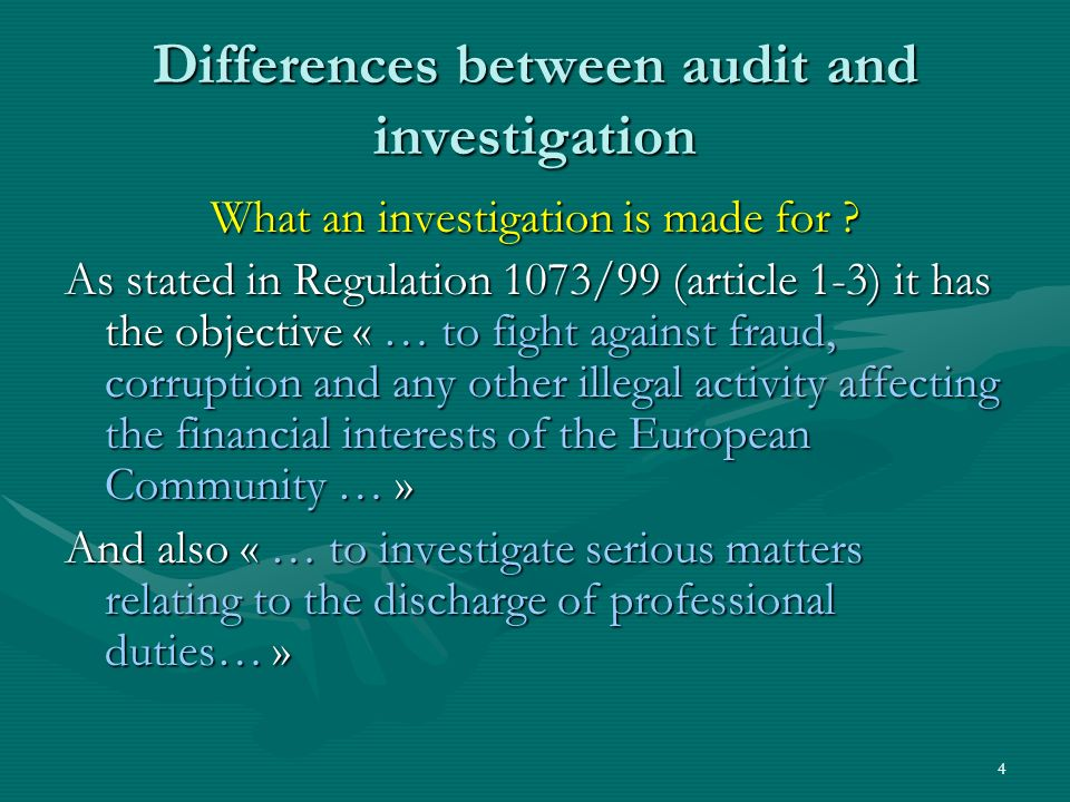 Differences between audit and investigation What an investigation is made for .