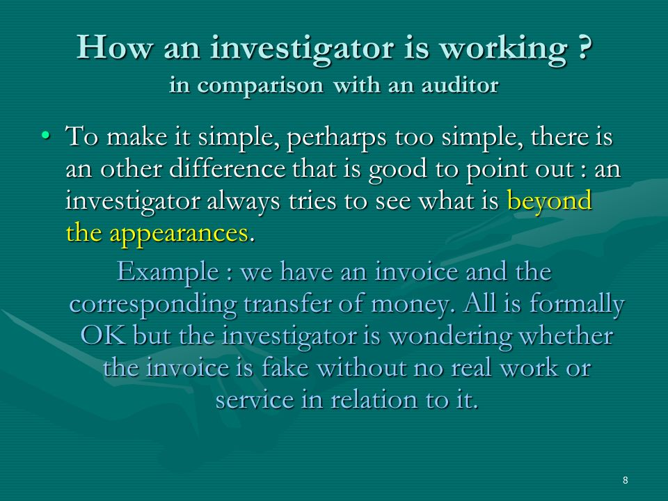 An example of a good articulation between audit and investigation (Pluto approach) For the sake of the presentation, I have made things simple but everybody knows that in real life things are more mixed together.