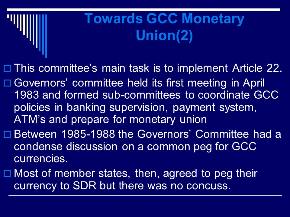 Towards GCC Monetary Union(2) This committees main task is to implement Article 22.