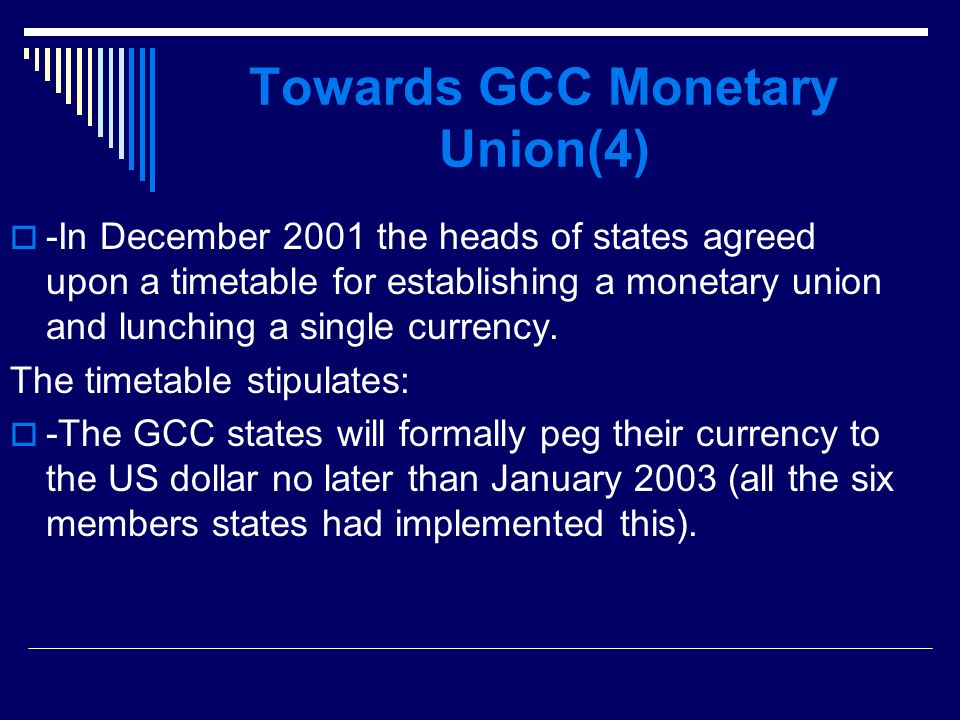 Towards GCC Monetary Union(4) -In December 2001 the heads of states agreed upon a timetable for establishing a monetary union and lunching a single currency.