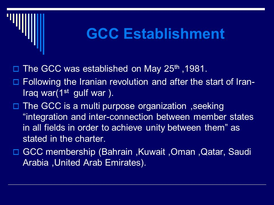 GCC Establishment The GCC was established on May 25 th,1981.