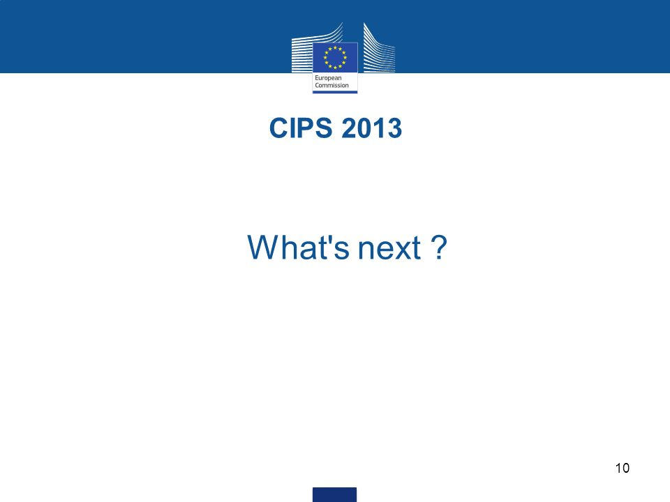 CIPS 2013 What s next 10
