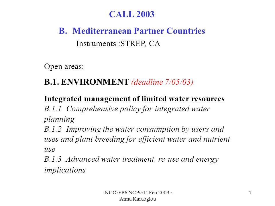 INCO-FP6 NCPs-11 Feb 2003 - Anna Karaoglou 7 CALL 2003 B.Mediterranean Partner Countries Instruments :STREP, CA Open areas: B.1.