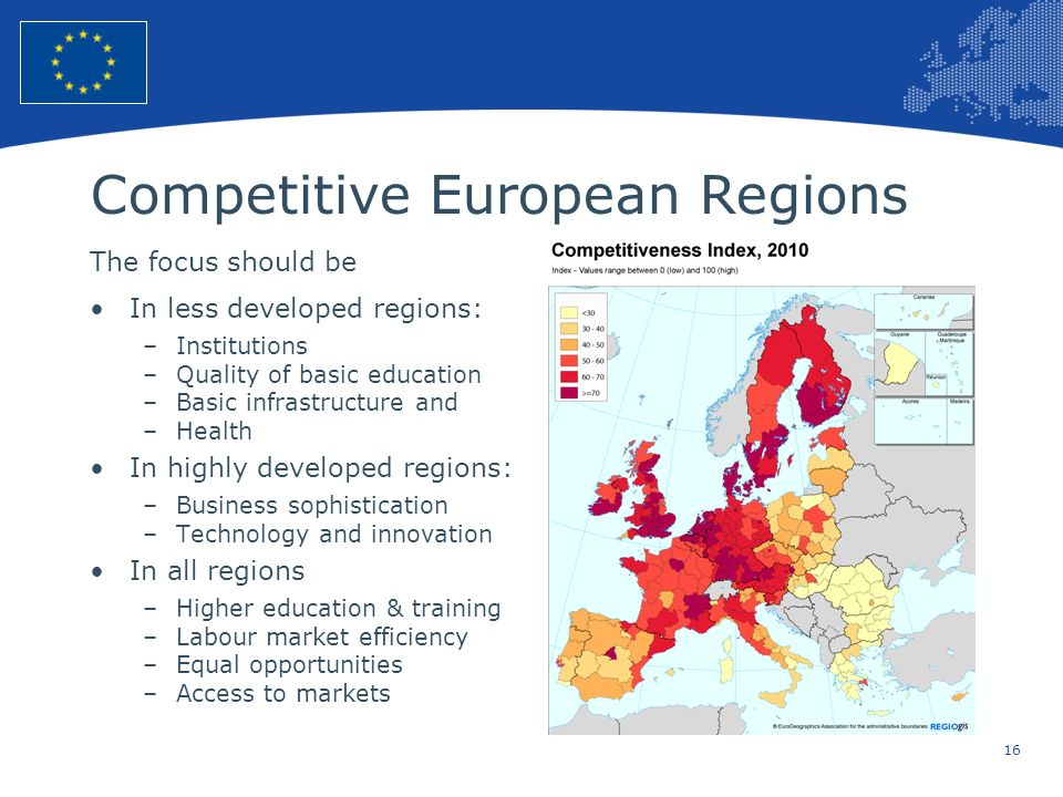 16 European Union Regional Policy – Employment, Social Affairs and Inclusion Competitive European Regions The focus should be In less developed region