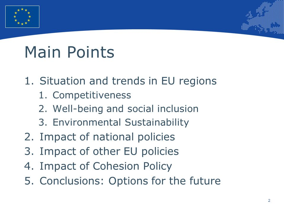 2 European Union Regional Policy – Employment, Social Affairs and Inclusion Main Points 1.Situation and trends in EU regions 1.Competitiveness 2.Well-
