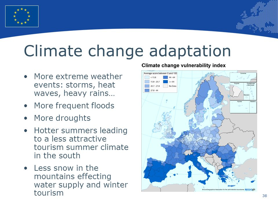 38 European Union Regional Policy – Employment, Social Affairs and Inclusion Climate change adaptation More extreme weather events: storms, heat waves