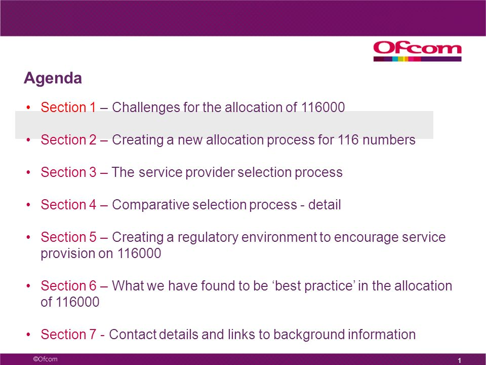 European responses to missing children and the need for child-friendly justice 116000 - The European Hotline for Missing Children Presentation of concrete examples of best practices: allocation of 116000 Elizabeth Greenberg, Numbering Project Manager, Ofcom UK 26 May 2011