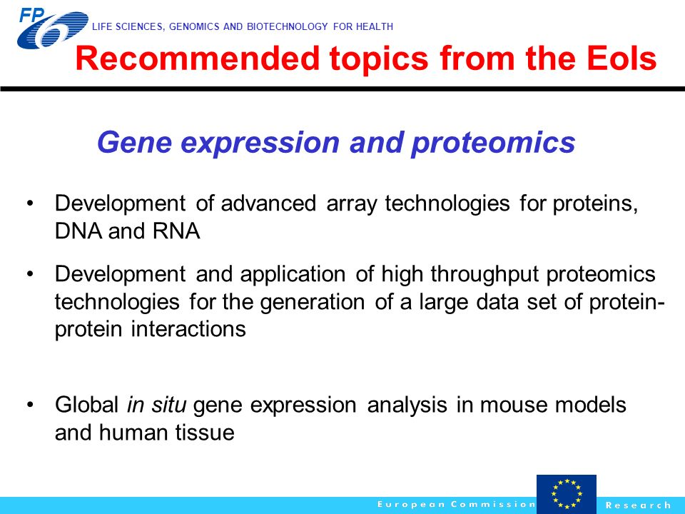 LIFE SCIENCES, GENOMICS AND BIOTECHNOLOGY FOR HEALTH FP Recommended topics from the EoIs Development of advanced array technologies for proteins, DNA