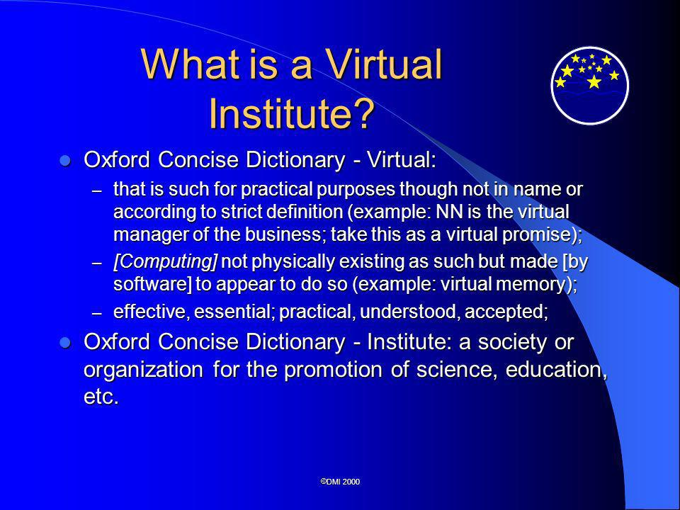 DMI 2000 This may be a Virtual Institute....