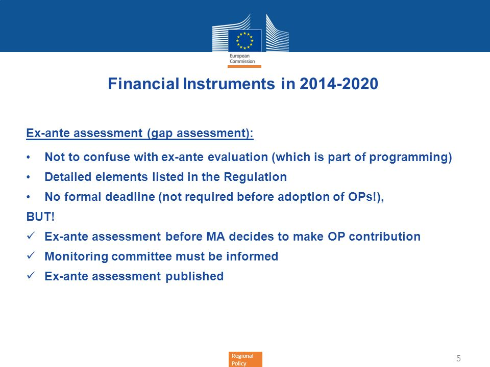 Regional Policy Financial Instruments in 2014-2020 Implementation options 1.Traditional implementation possible: MA sets up a FI at national, regional, transnational or cross-border level (with or without fund of funds).