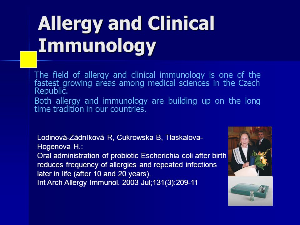Allergy and Clinical Immunology The field of allergy and clinical immunology is one of the fastest growing areas among medical sciences in the Czech Republic.