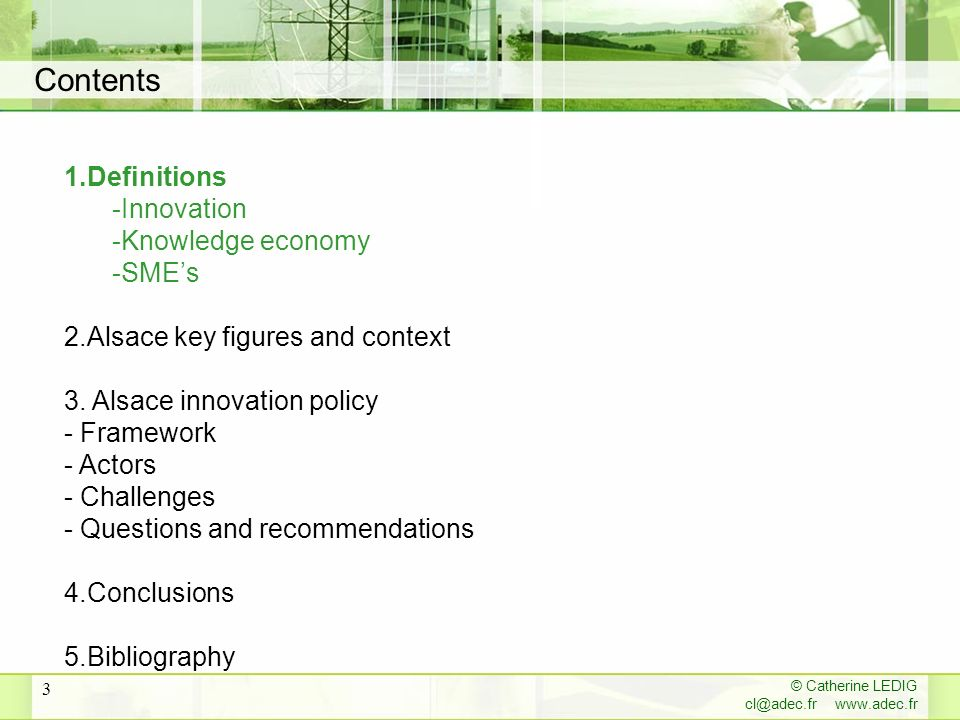 © Catherine LEDIG   3 Contents 1.Definitions -Innovation -Knowledge economy -SMEs 2.Alsace key figures and context 3.