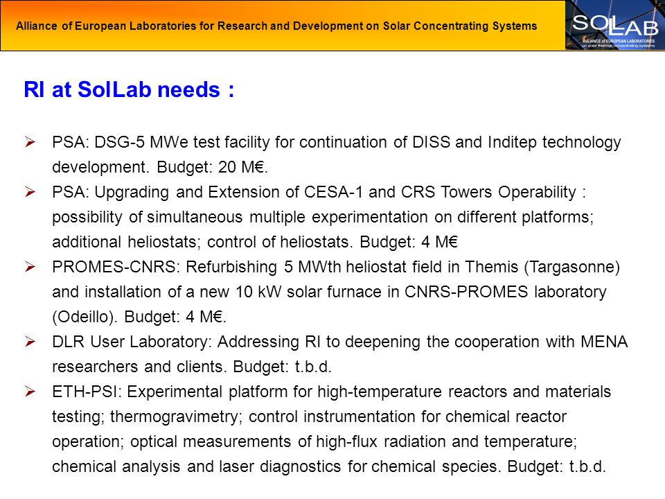 Alliance of European Laboratories for Research and Development on Solar Concentrating Systems RI at SolLab needs : PSA: DSG-5 MWe test facility for co