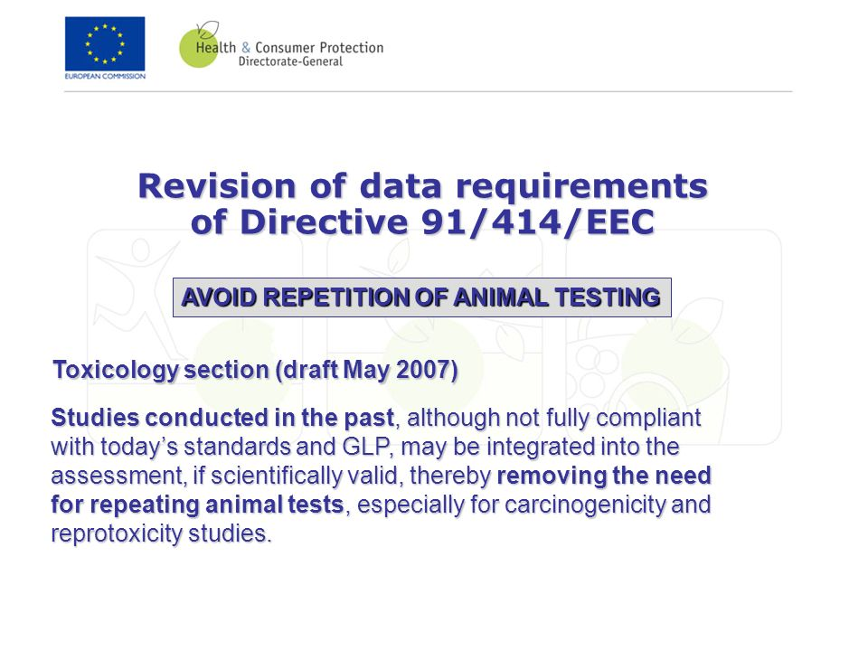 AVOID REPETITION OF ANIMAL TESTING Toxicology section (draft May 2007) Studies conducted in the past, although not fully compliant with todays standar