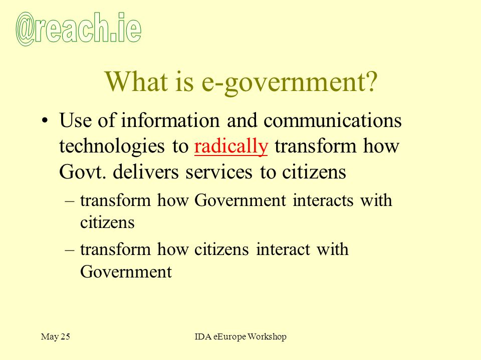 May 25IDA eEurope Workshop What is e-government.