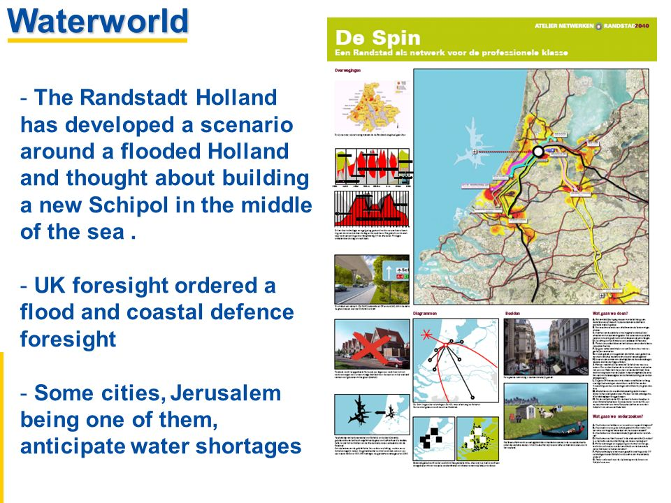 Waterworld - The Randstadt Holland has developed a scenario around a flooded Holland and thought about building a new Schipol in the middle of the sea.
