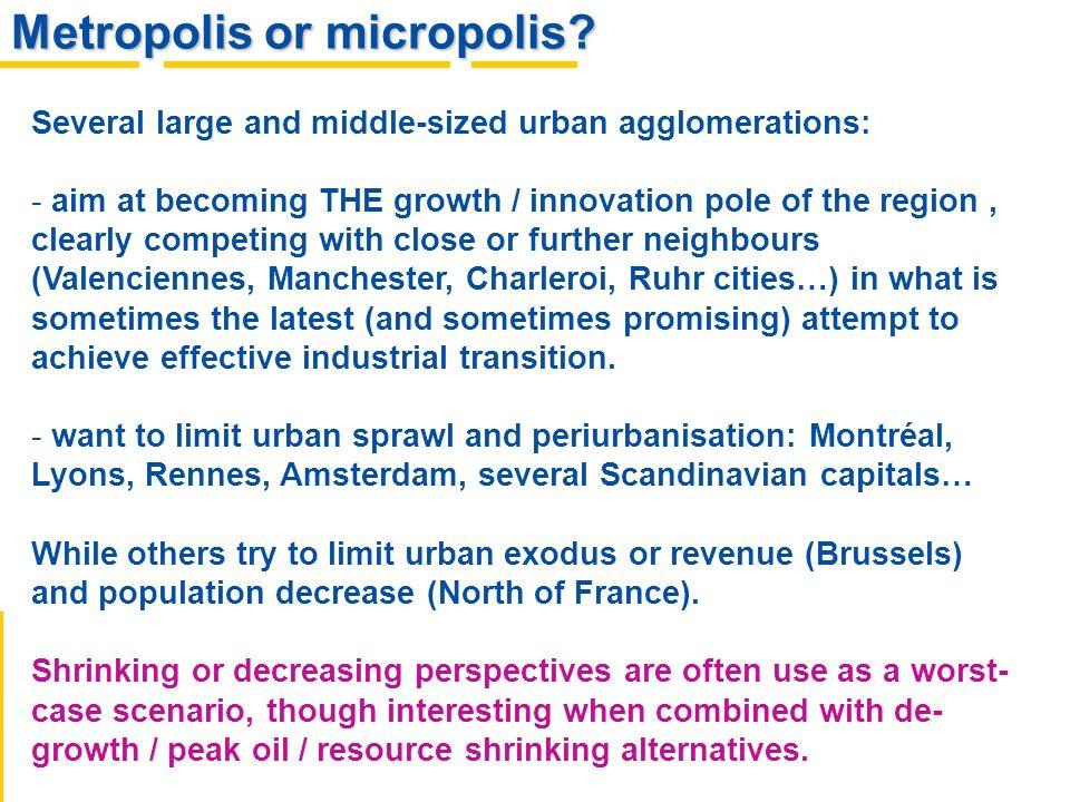 Metropolis or micropolis.