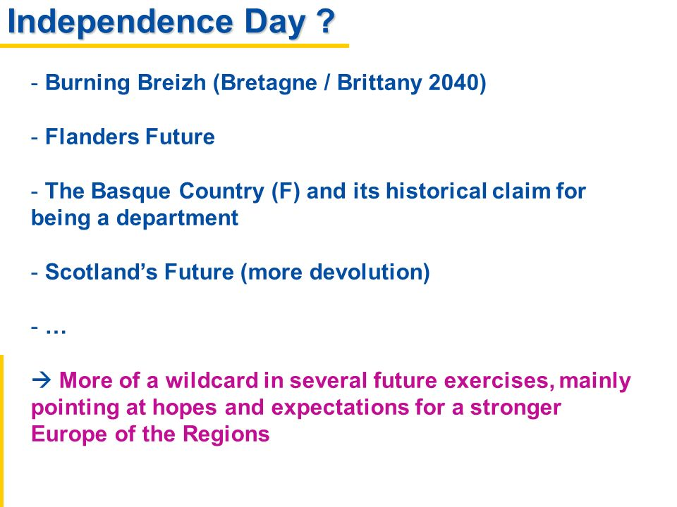 Independence Day ? - Burning Breizh (Bretagne / Brittany 2040) - Flanders Future - The Basque Country (F) and its historical claim for being a departm