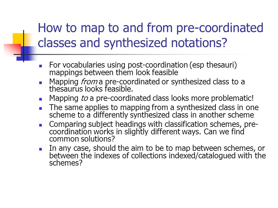 How to map to and from pre-coordinated classes and synthesized notations? For vocabularies using post-coordination (esp thesauri) mappings between the