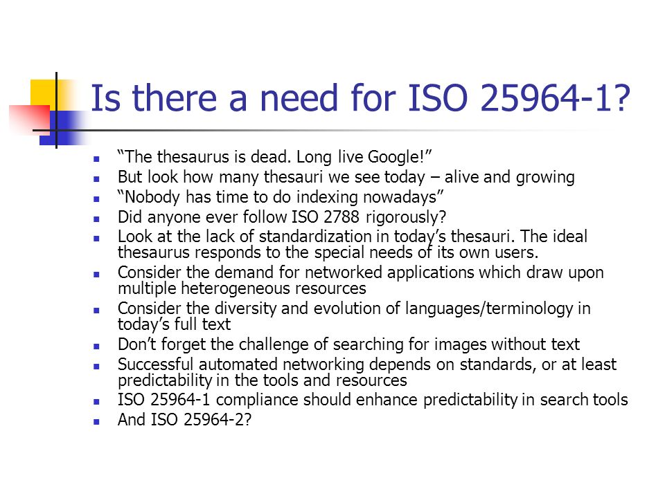 Content of ISO 25964-2 Interoperability with other vocabularies No normative statements about building vocabularies other than thesauri However, comparisons are made and key features described.