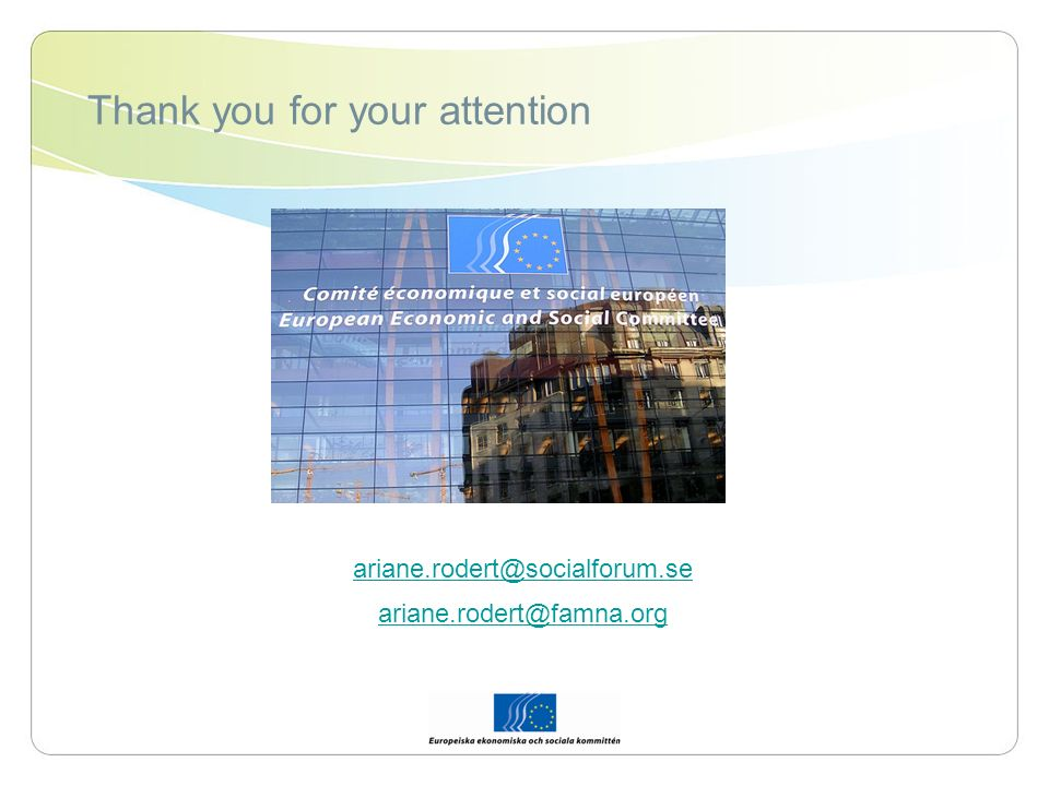 Thank you for your attention ariane.rodert@socialforum.se ariane.rodert@famna.org