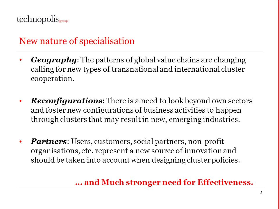 New nature of specialisation Geography: The patterns of global value chains are changing calling for new types of transnational and international cluster cooperation.