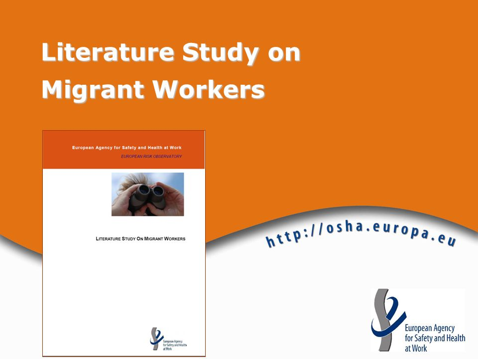 Conclusions Lack of strong data: very few studies directly address migrant workers OSH The existing information gives enough cause for concern Important to: identify priorities for action improve data collection & research disseminate existing good practices
