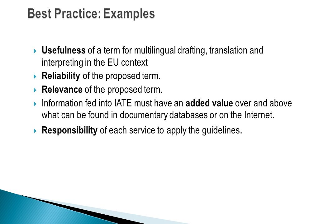 Usefulness of a term for multilingual drafting, translation and interpreting in the EU context Reliability of the proposed term. Relevance of the prop