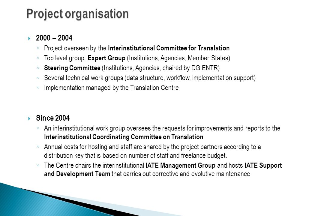 The IATE working group has organised the practical cooperation between the IATE project partners by… Regular interinstitutional meetings (ca.
