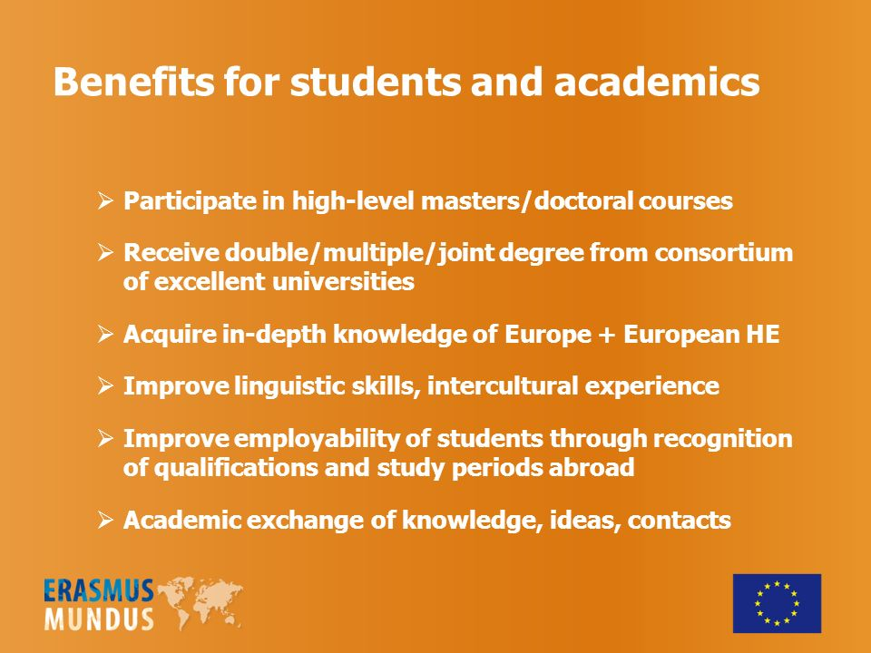 Benefits for students and academics Participate in high-level masters/doctoral courses Receive double/multiple/joint degree from consortium of excelle
