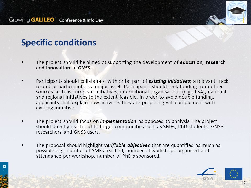 12 Specific conditions The project should be aimed at supporting the development of education, research and innovation in GNSS.