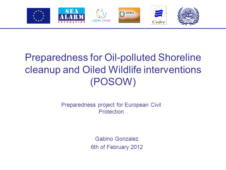POSOW Preparedness project for European Civil Protection WHY THIS PROJECT.