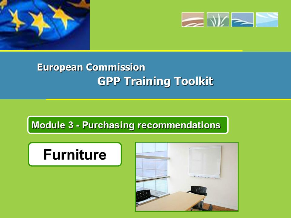 Furniture Module 3 - Purchasing recommendations European Commission GPP Training Toolkit