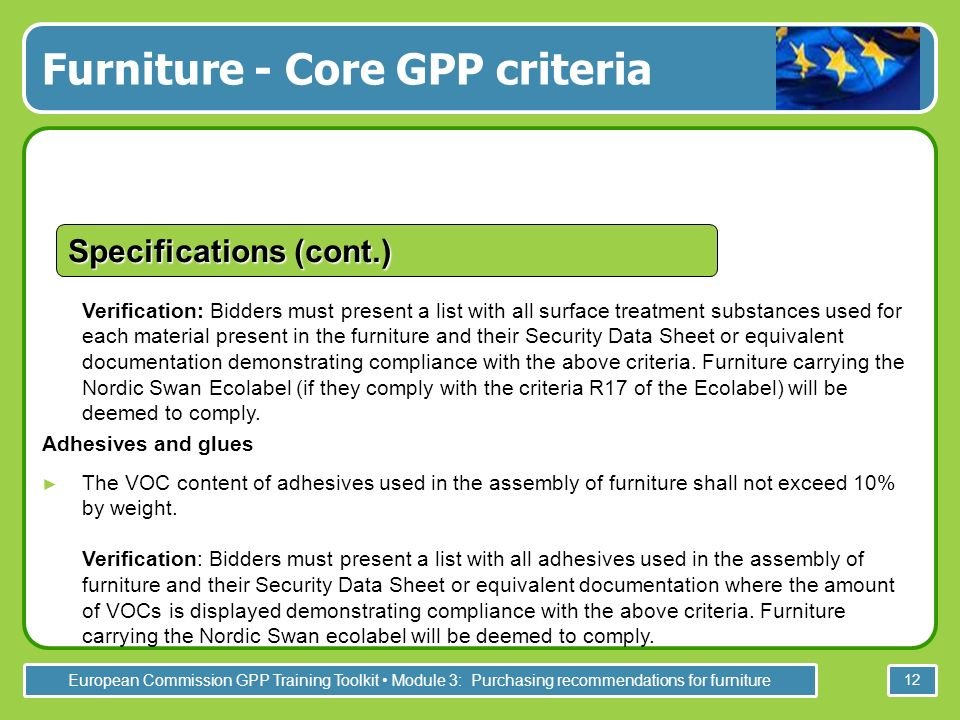 European Commission GPP Training Toolkit Module 3: Purchasing recommendations for furniture 12 Verification: Bidders must present a list with all surf