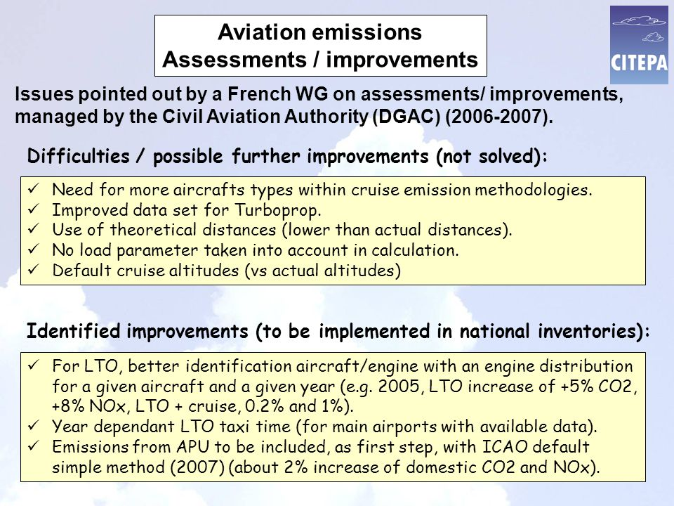 Aviation emissions Assessments / improvements Issues pointed out by a French WG on assessments/ improvements, managed by the Civil Aviation Authority (DGAC) ( ).