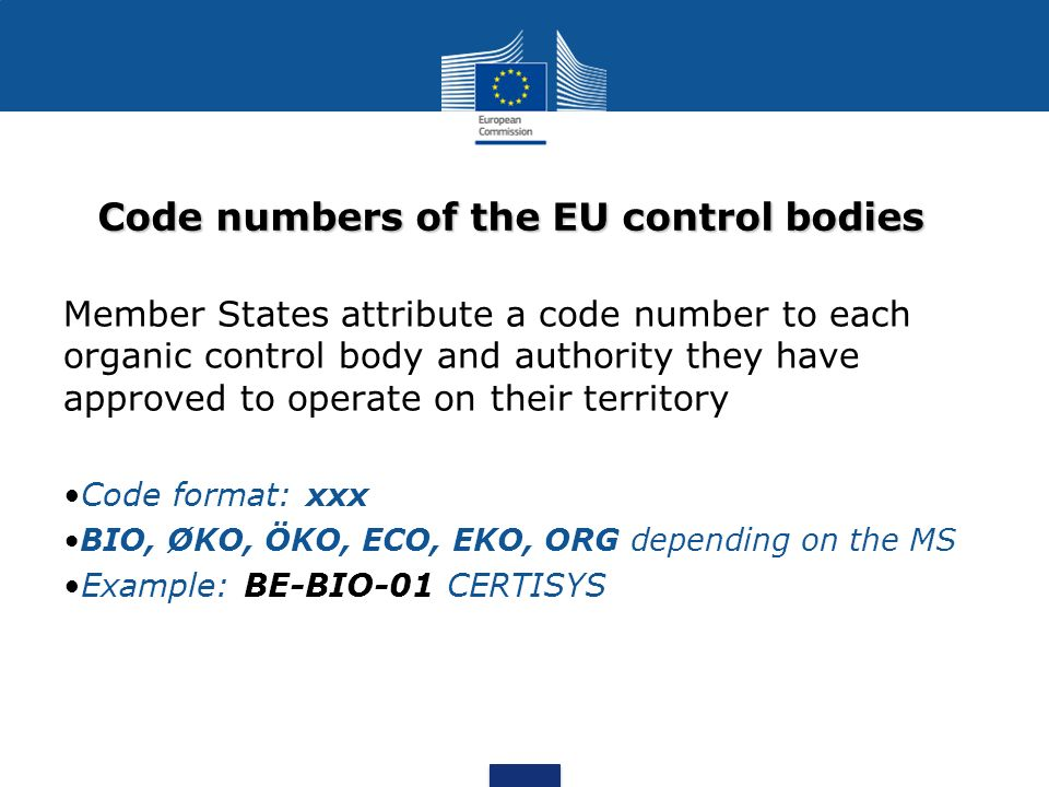 Code numbers of the EU control bodies Member States attribute a code number to each organic control body and authority they have approved to operate o